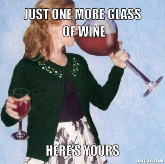 resized_glass-of-wine-meme-generator-just-one-more-glass-of-wine-here-s-yours-8bbefb